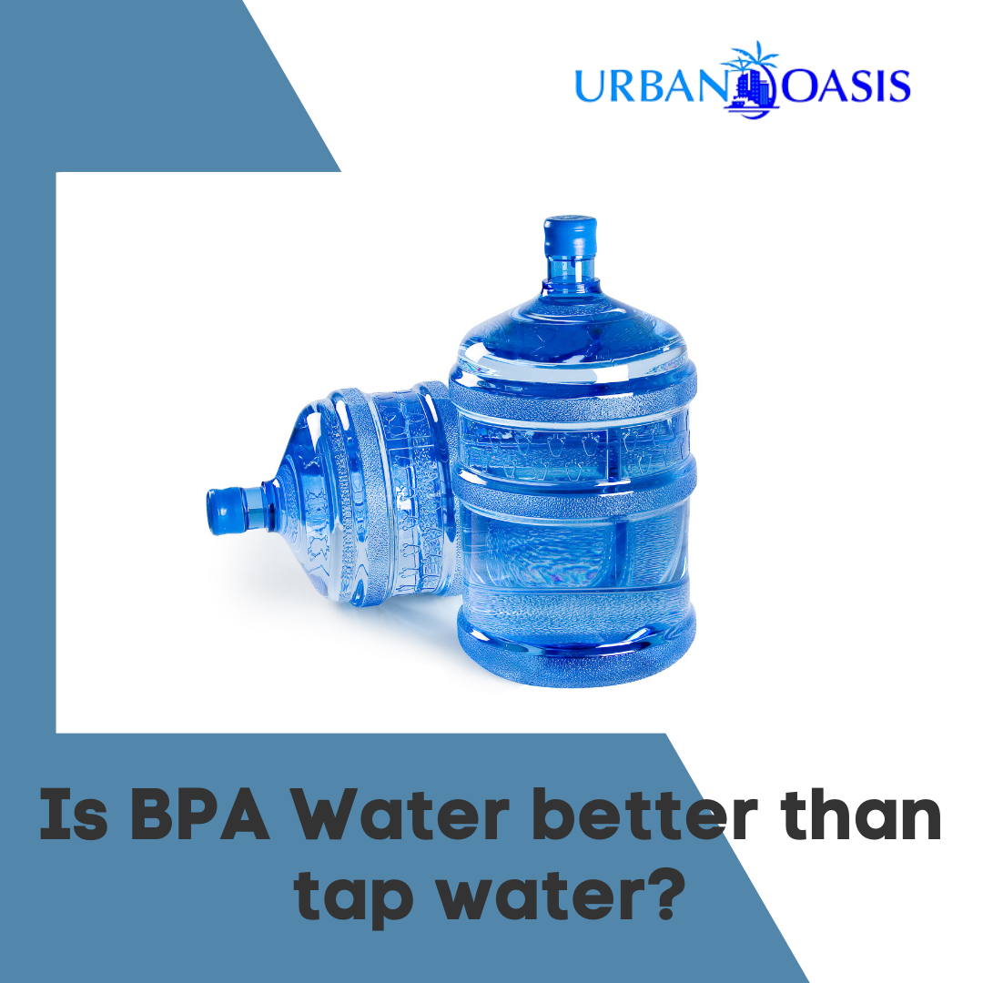 Is BPA Water better than tap water?