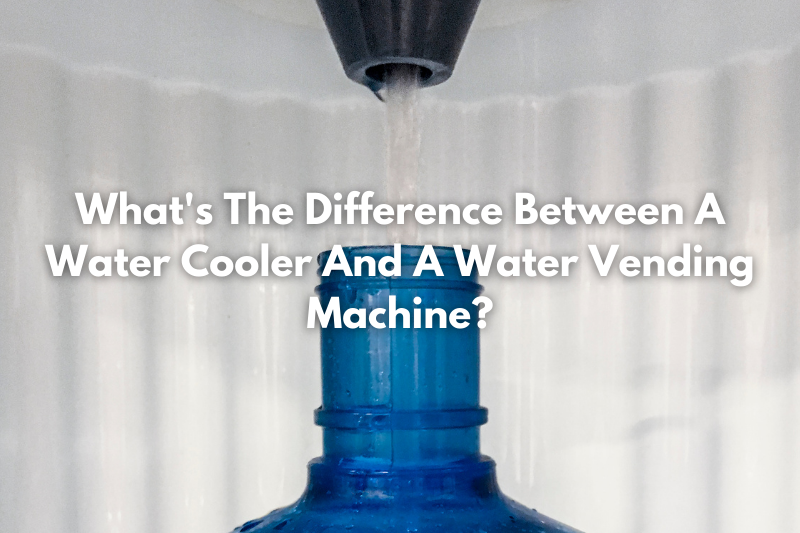 What's The Difference Between A Water Cooler And A Water Vending Machine?