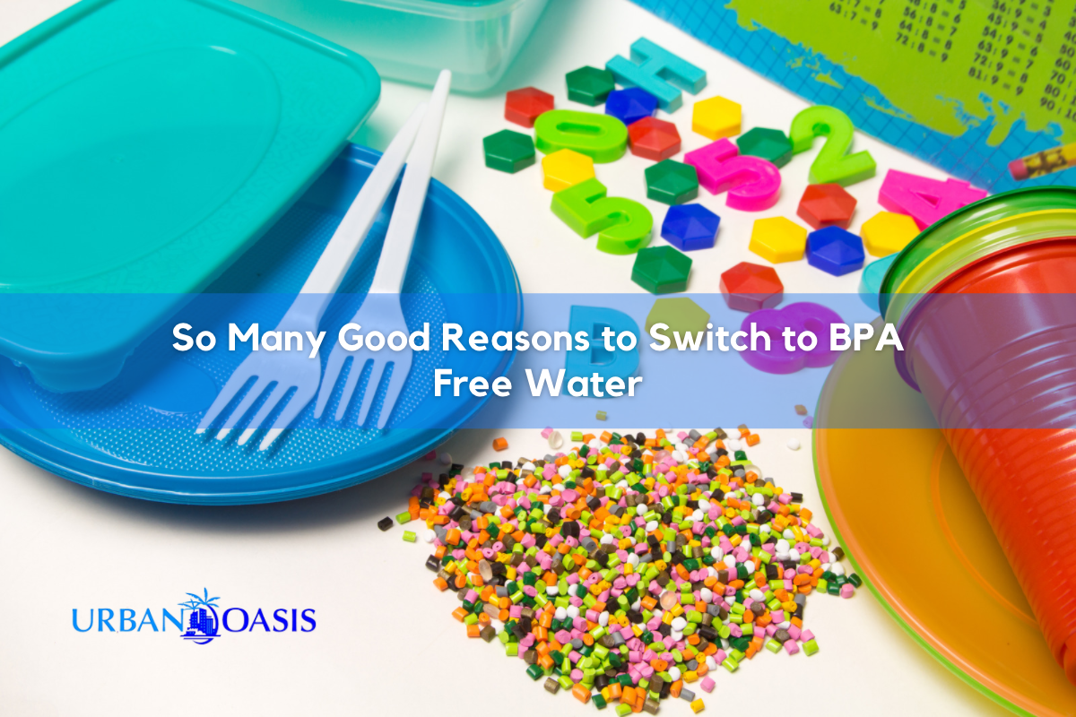 So Many Good Reasons To Switch To BPA Free Water